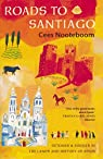 Roads To Santiago: Detours and Riddles in the Land and History of Spain par Nooteboom
