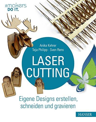 Lasercutting: Eigene Designs erstellen, schneiden und gravieren