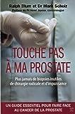 Touche pas à ma prostate : Un guide essentiel pour faire face au cancer de la prostate de Henri Joyeux (2012) Broché