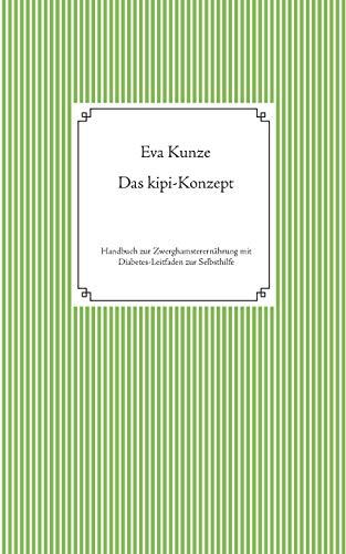 Das kipi-Konzept: Handbuch zur Zwerghamsterernährung mit Diabetes-Leitfaden zur Selbsthilfe