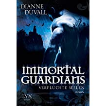 Immortal Guardians 03. Verfluchte Seelen