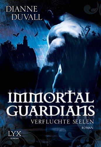 Immortal Guardians 03. Verfluchte Seelen