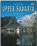 Journey through UPPER BAVARIA - Reise durch OBERBAYERN - Ein Bildband mit über 210 Bildern auf 140 Seiten - STÜRTZ Verlag
