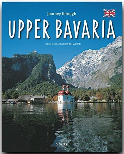 Journey through Upper Bavaria - Reise durch Oberbayern - Ein Bildband mit über 210 Bildern auf 140 Seiten - STÜRTZ Verlag (Guide Reisen)