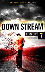 Downstream - Episode 7: A time travel story (English Edition)