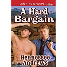 A Hard Bargain (Siren Publishing Allure ManLove) by Hennessee Andrews (2013-01-29)