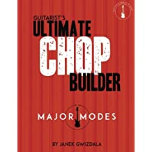 Guitarist's Ultimate Chop Builder: Major Modes
