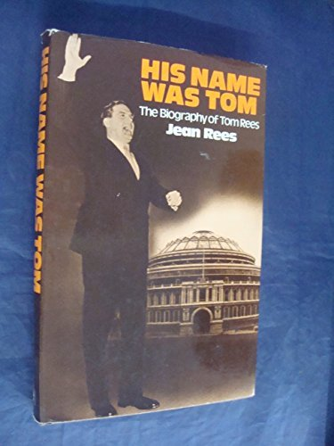 His Name Was Tom: Biography of Tom Rees by Jean A. Rees (1971-11-29)