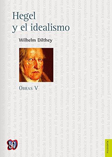Obras V. Hegel y el idealismo por Wilhelm Dilthey
