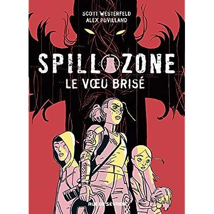 Spill zone, Tome 2 : Le voeu brisé