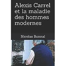 Alexis Carrel et la maladie des hommes modernes