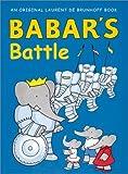 Babar's Battle by Laurent de Brunhoff (2002-04-01)