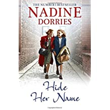 Hide Her Name (The Four Streets Trilogy) by Nadine Dorries (2014-12-04)