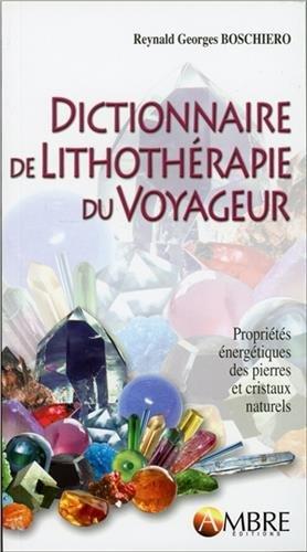 Dictionnaire de lithothrapie du voyageur