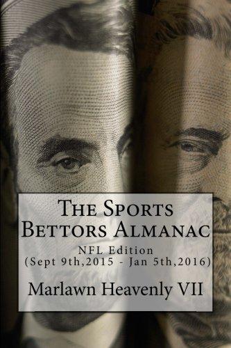 The Sports Bettors Almanac: NFL Edition (Sept 9th,2015 - Jan 5th,2016): Volume 18 por Marlawn Heavenly VII