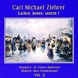 Ziehrer : Lachen, kosen, tanzen!. Schadenbauer, C.M.Ziehrer O, Koci, Mühle.