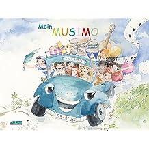 Mein MUSIMO - Schülerheft 1: Das fröhliche Musikmobil (Mein MUSIMO / Rhythmische Musikerziehung und Vorschulförderung in Musikschule und Kindergarten)