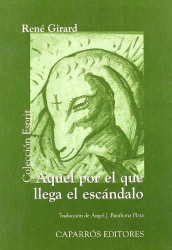 Aquel Por El Que Llega El Escándalo (Colección Esprit) por Renegirard