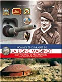 Hommes et ouvrages de la Ligne Maginot tome 2