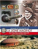 Hommes et ouvrages de la Ligne Maginot tome 2 de Jean-Yves Mary