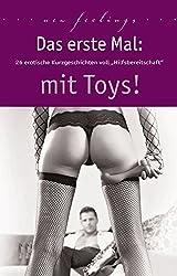 Das erste Mal: mit Toys!: 28 erotische Kurzgeschichten voll Hilfsbereitschaft