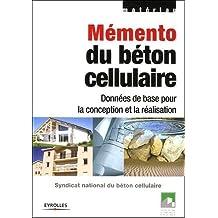 Mémento du béton cellulaire : Données de base pour la conception et le réalisation de Christian Guegan (7 juillet 2005) Broché