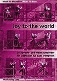 Joy To The World. 38 Advents- und Weihnachtslieder mit Liedtexten für zwei Trompeten (Spielpartitur)