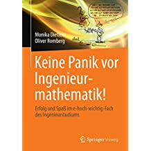 Keine Panik vor Ingenieurmathematik!: Erfolg und Spaß im e-hoch-wichtig-Fach des Ingenieurstudiums