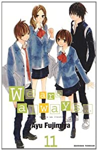 We are Always... Edition simple Tome 11