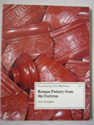Archaeology of York: Roman Pottery from the Fortress, 9 Blake Street (J.Monaghan) v.16: Roman Pottery from the Fortress, 9 Blake Street (J.Monaghan) Vol 16