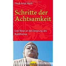 Schritte der Achtsamkeit: Eine Reise an den Ursprung des Buddhismus
