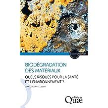 Biodégration des matériaux: Quels risques pour la santé et l'environnement ?
