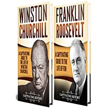 Churchill and Roosevelt: A Captivating Guide to the Life of Franklin and Winston (English Edition)