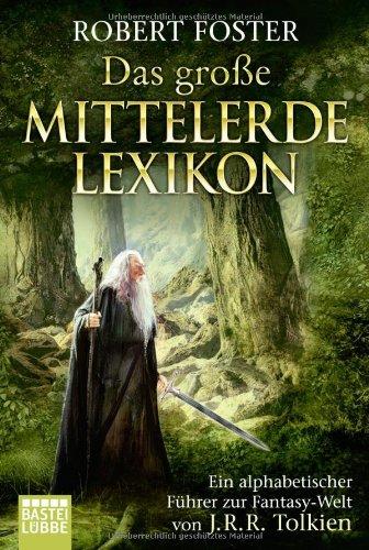 Buchseite und Rezensionen zu 'Das große Mittelerde-Lexikon.  Ein alphabetischer Führer zur Fantasy-Welt von J.R.R. Tolkien' von Robert Foster
