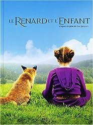 Le Renard et l'Enfant : D'après le film de Luc Jacquet