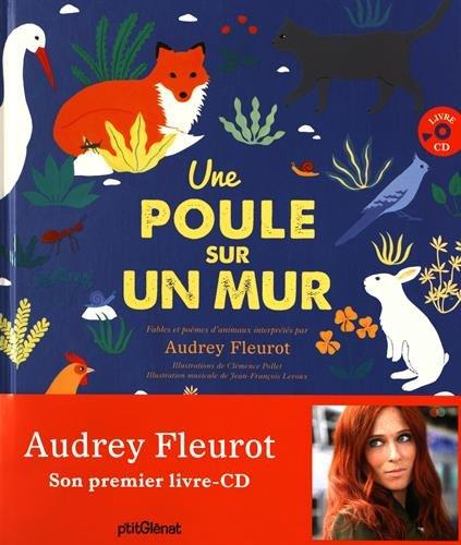 Une poule sur un mur : Poèmes et fables d'animaux interprétés par Audrey Fleurot