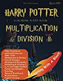 Harry Potter Coloring Math Book Multiplication and Division (B) Ages 8+: Multiplying and Dividing Within 10000 with Regrouping, Word Search, Word ... prep, and more! (Math Step by Step, Band 10)