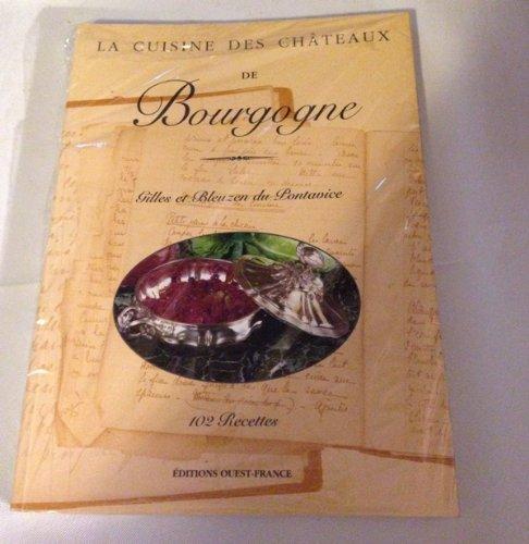 La Cuisine des châteaux de Bourgogne par Gilles et Bleuzen du Pontavice