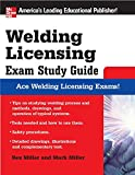 Welding Licensing Exam Study Guide (McGraw-Hill's Welding Licensing Exam Study Guide)