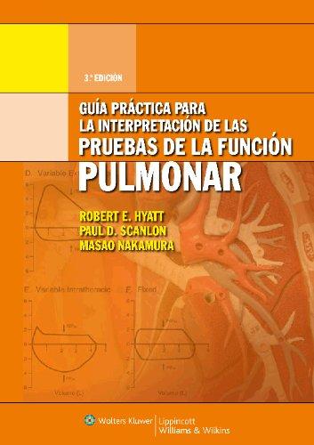 Guia Practica Para la Interpretacion de las Pruebas de la Funcion Pulmonar por Robert E. Hyatt
