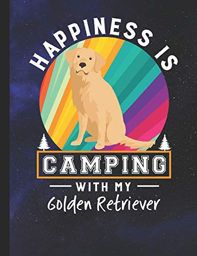 Happiness Is Camping With My Golden Retriever: School Planner 2019-2020 Golden Retriever Dog -