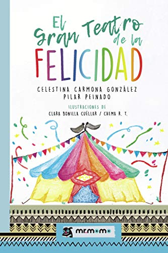 El Gran Teatro de la Felicidad eBook: Celestina Carmona González ...