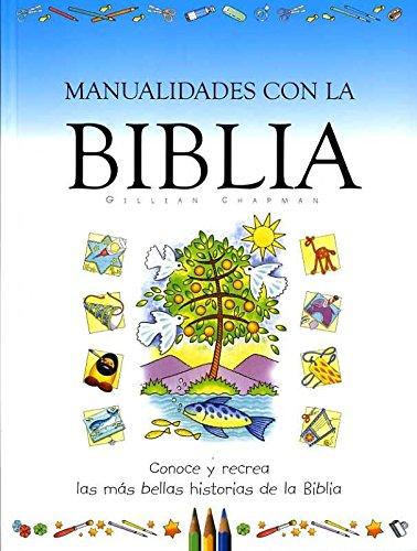 Manualidades con la Biblia: Conoce y recrea las más bellas historias de la Biblia (ACTIVIDADES Y PASATIEMPOS)