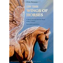 On the Wings of Horses: A Hero's Journey into the Heart of the Creature by Ulrike Dietmann (22-Jul-2013) Paperback