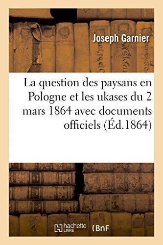 La question des paysans en Pologne et les ukases du 2 mars 1864 avec documents officiels par Gabbriel Breunot