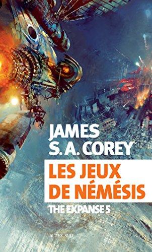 Les jeux de Némésis : (The Expanse, tome 5) - James S. A. Corey (2018) sur Bookys