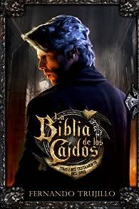 La Biblia de los Caídos. Tomo 1 del testamento del Gris par Luis Fernando Trujillo Sanz