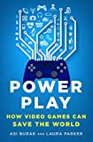 Video Games Best Deals - Power Play: How Video Games Can Save the World