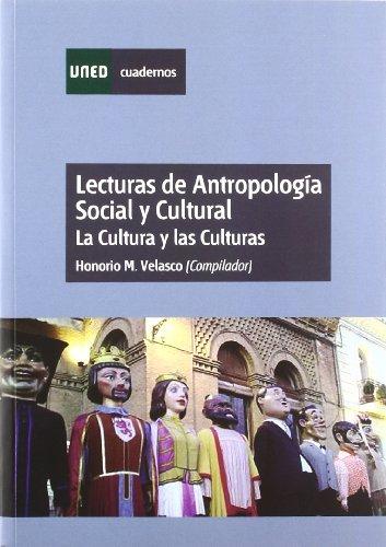 Lecturas de Antropología Social y Cultural. La Cultura y las Culturas (CUADERNOS UNED) por Honorio M. VELASCO MAILLO