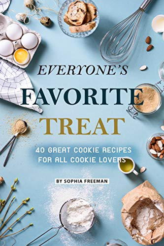 Everyone's Favorite Treat: 40 Great Cookie Recipes for All Cookie Lovers (English Edition) (Mouse-mini-cutter Mickey)